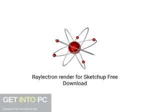 Raylectron render for Sketchup Latest Version Download-GetintoPC.com