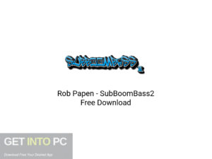 Rob Papen SubBoomBass2 Latest Version Download-GetintoPC.com