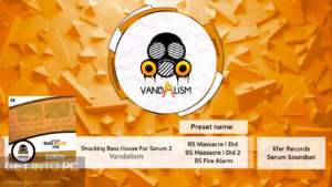 Vandalism - Shocking Bass House For Serum 2 Free Download-GetintoPC.com