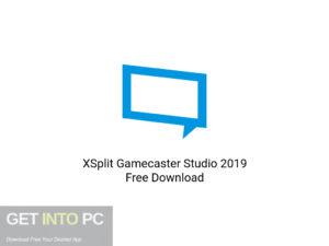XSplit Gamecaster Studio 2019 Latest Version Download-GetintoPC.com