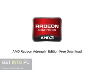 AMD Radeon Adrenalin Edition Latest Version Download-GetintoPC.com