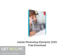 Adobe Photoshop Elements 2020 Latest Version Download-GetintoPC.com