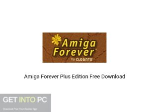 Amiga Forever Plus Edition Latest Version Download-GetintoPC.com