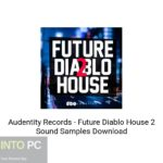Audentity Records – Future Diablo House 2 Sound Samples Download