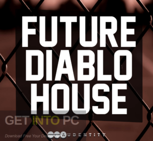 Audentity Records Future Diablo House 2 Sound Samples Offline Installer Download-GetintoPC.com