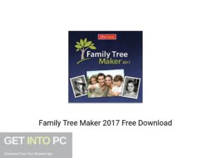 Family Tree Maker 2017 Latest Version Download-GetintoPC.com
