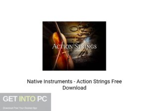 Native Instruments - Action Strings Latest Version Download-GetintoPC.com