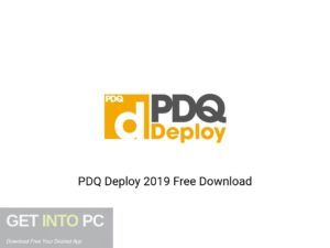 PDQ Deploy 2019 Latest Version Download-GetintoPC.com