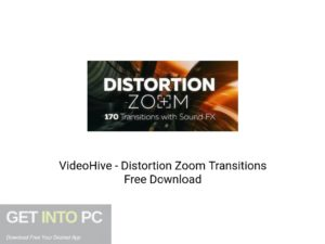 VideoHive Distortion Zoom Transitions Latest Version Download-GetintoPC.com