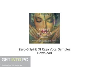 Zero-G Spirit Of Raga Vocal Samples Latest Version Download-GetintoPC.com