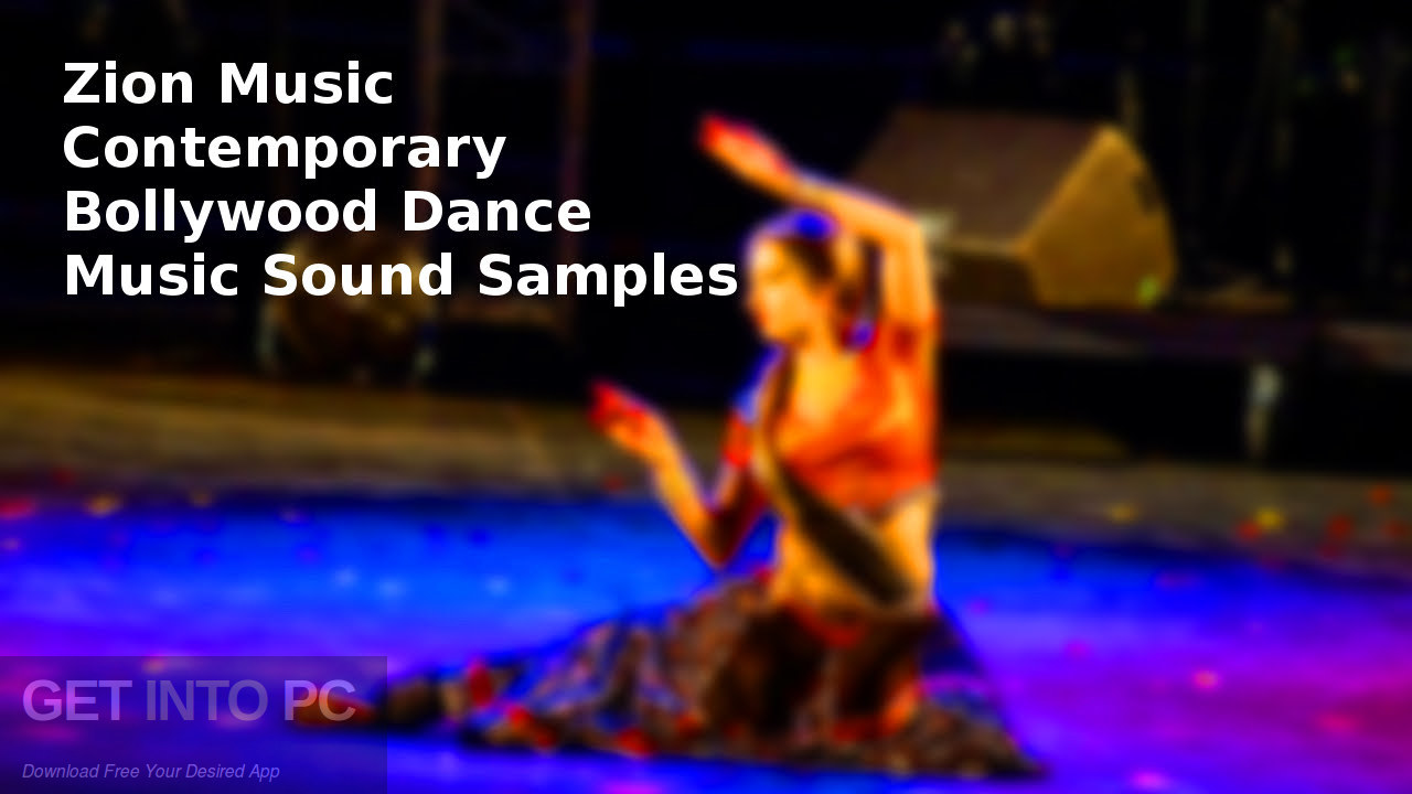 Zion Music - Contemporary Bollywood Dance Music Sound Samples Direct Link Download-GetintoPC.com