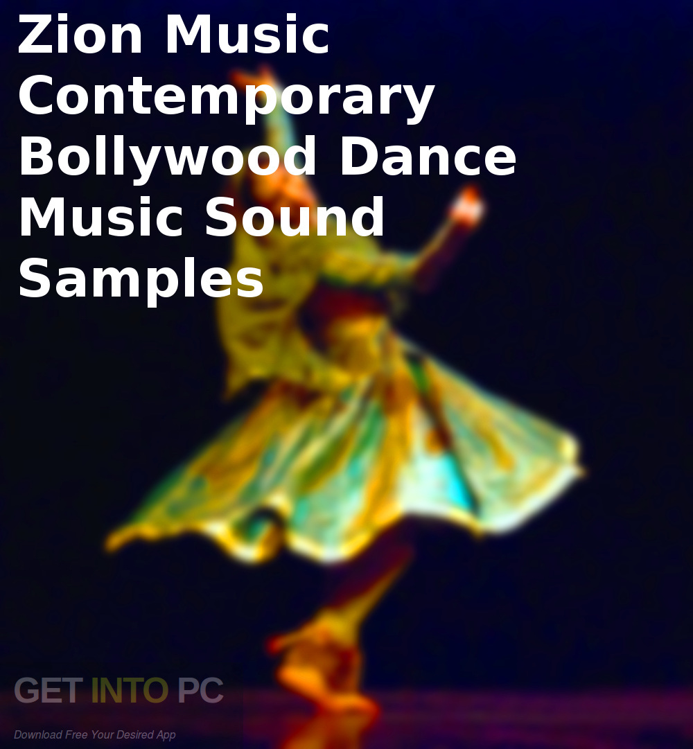 Zion Music - Contemporary Bollywood Dance Music Sound Samples Latest Version Download-GetintoPC.com