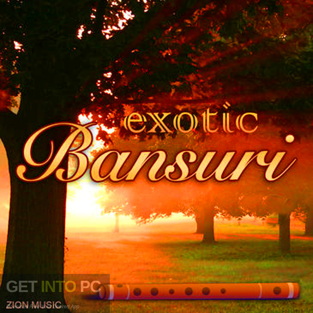 Zion Music Exotic Bansuri Vol 2 Samples Latest Version Download-GetintoPC.com