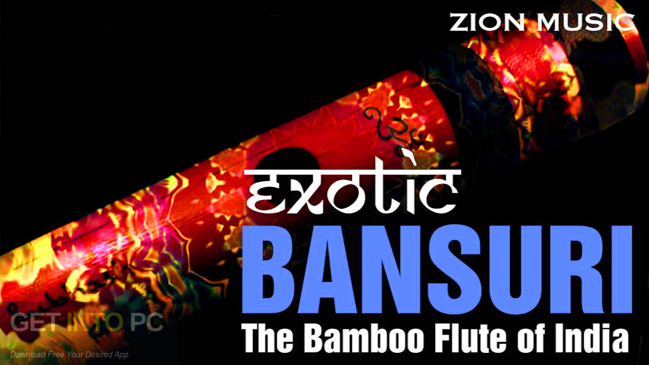 Zion Music Hypnotic Bansuri Vol 1 Sample Offline Installer Download-GetintoPC.com