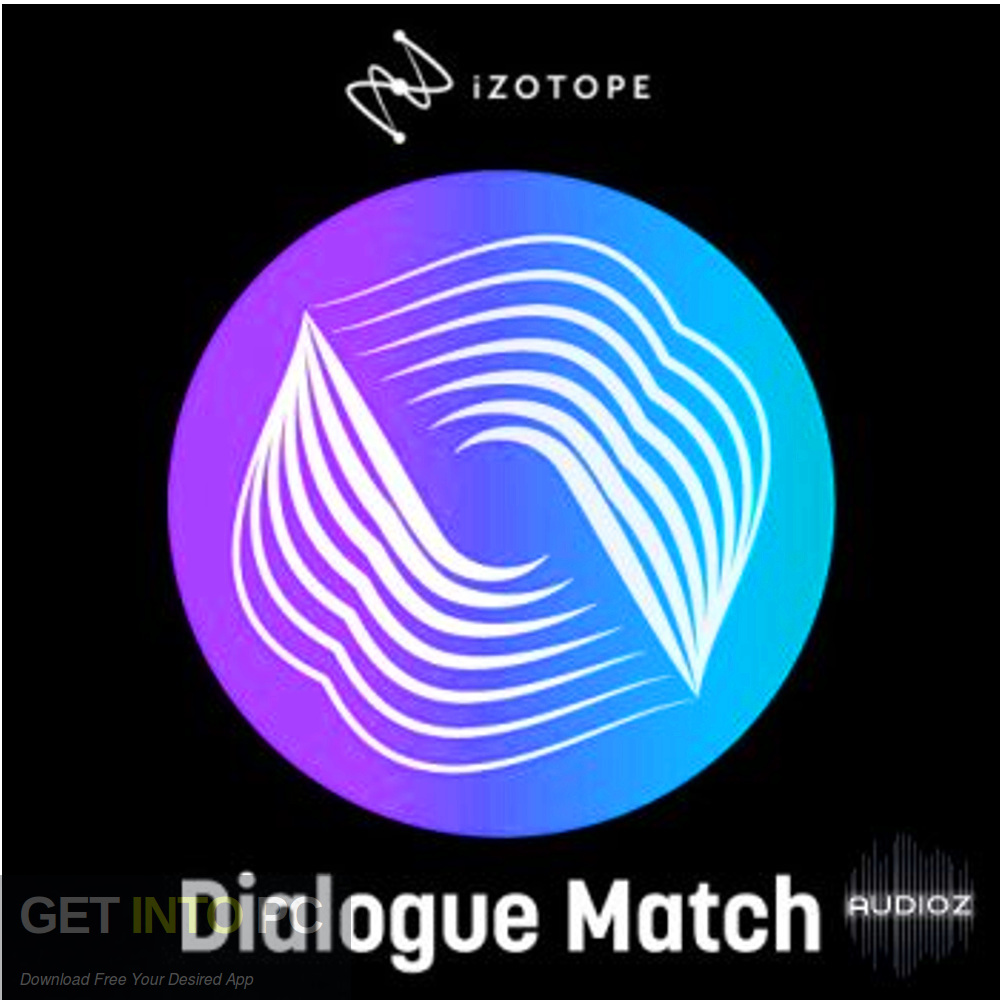 iZotope - Dialogue Match AAX Free Download-GetintoPC.com