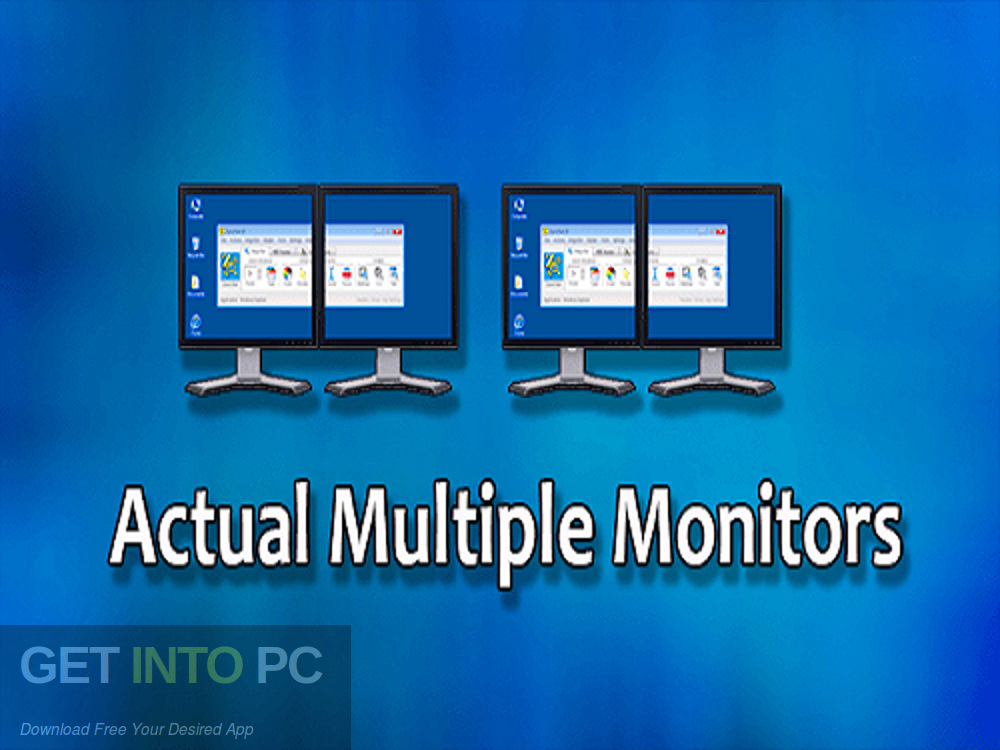 Actual Multiple Monitors Free Download-GetintoPC.com