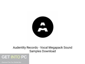Audentity Records - Vocal Megapack Sound Samples Latest Version Download-GetintoPC.com