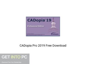 CADopia Pro 2019 Latest Version Download-GetintoPC.com