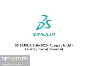 DS SIMULIA Suite 2020 (Abaqus Isight Fe-safe Tosca) Latest Version Download-GetintoPC.com