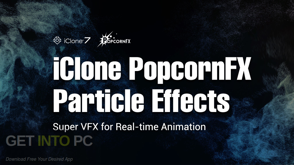 PopcornFX Plug-In for Reallusion iClone 7 Free Download-GetintoPC.com