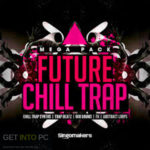 Singomakers – Future Chill Trap Mega Pack Download