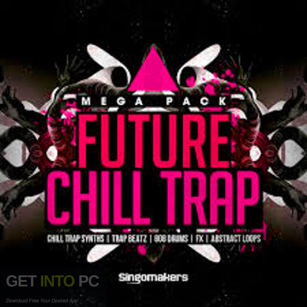 Singomakers - Future Chill Trap Mega Pack Free Download-GetintoPC.com