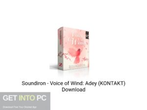 Soundiron - Voice Of Wind: Adey (KONTAKT) Latest Version Download-GetintoPC.com