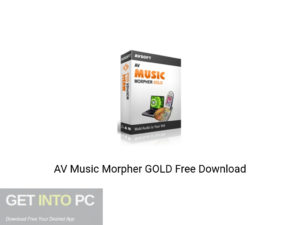 AV Music Morpher GOLD Offline Installer Download-GetintoPC.com