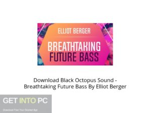 Black Octopus Sound Breathtaking Future Bass By Elliot Berger Offline Installer Download-GetintoPC.com