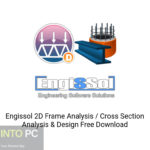 Engissol 2D Frame Analysis / Cross Section Analysis &  Design Free Download
