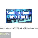 Sonic Projects – OP-X PRO-II VST Free Download