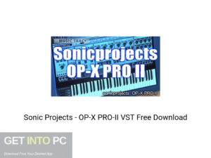 Sonic Projects OP X PRO II VST Offline Installer Download-GetintoPC.com