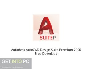 Autodesk AutoCAD Design Suite Premium 2020 Offline Installer Download-GetintoPC.com