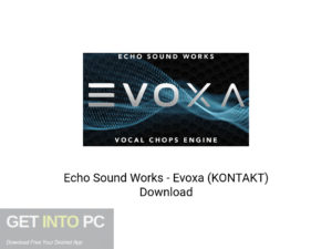 Echo Sound Works Evoxa (KONTAKT) Offline Installer Download-GetintoPC.com