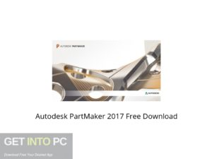 Autodesk PartMaker 2017 Offline Installer Download-GetintoPC.com