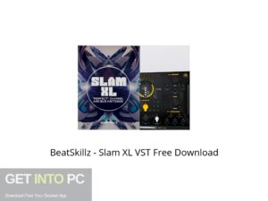 BeatSkillz Slam XL VST Offline Installer Download-GetintoPC.com
