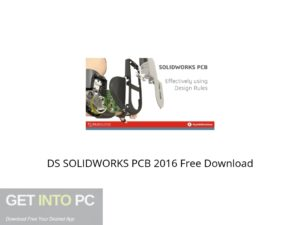 DS SOLIDWORKS PCB 2016 Offline Installer Download-GetintoPC.com