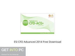 ESI CFD Advanced 2014 Offline Installer Download-GetintoPC.com