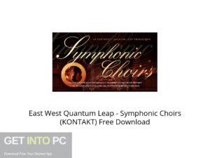 East West Quantum Leap Symphonic Choirs (KONTAKT) Offline Installer Download-GetintoPC.com