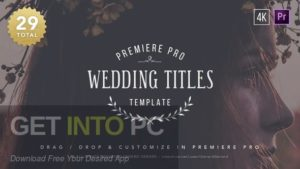 VideoHive Wedding Titles for After Effects Premiere Pro Latest Version Download-GetintoPC.com