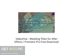 VideoHive Wedding Titles for After Effects Premiere Pro Offline Installer Download-GetintoPC.com