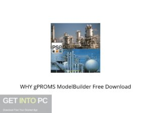 WHY gPROMS ModelBuilder Offline Installer Download-GetintoPC.com