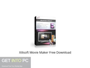 Xilisoft Movie Maker Offline Installer Download-GetintoPC.com