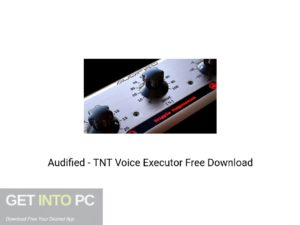 Audified TNT Voice Executor Offline Installer Download-GetintoPC.com