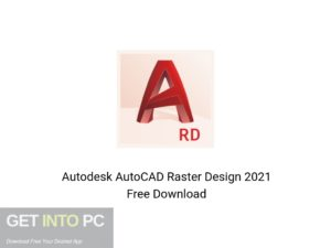 Autodesk AutoCAD Raster Design 2021 Offline Installer Download-GetintoPC.com