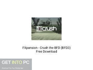 FXpansion Crush the BFD (BFD3) Offline Installer Download-GetintoPC.com