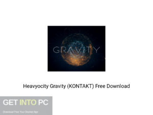 Heavyocity Gravity (KONTAKT) Offline Installer Download-GetintoPC.com