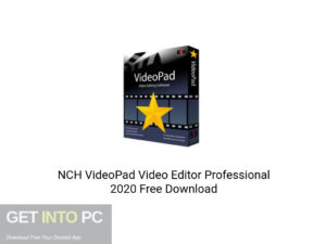 NCH VideoPad Video Editor Professional 2020 Offline Installer Download-GetintoPC.com