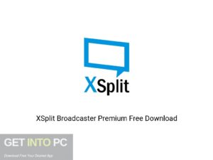 XSplit Broadcaster Premium Offline Installer Download-GetintoPC.com