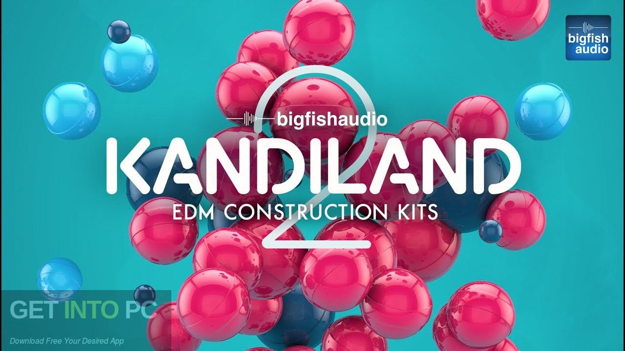 Big Fish Audio - Kandiland: EDM Construction Kits (KONTAKT) Free Download